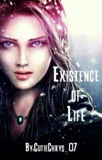 Existence of Life by CutieChrys_07
