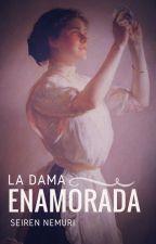 La dama enamorada by Seiren