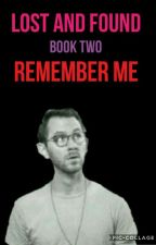 Lost And Found, Two~ Remember Me {Matthias X Reader} by gingerthetiger