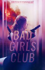 Bad Girls Club by brookieismyname