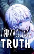 Unravelling Truth  by Mystic_Slytherin