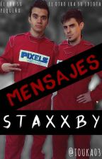 Mensajes || STAXXBY || by Touka03