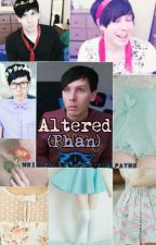 Altered (Phan) by The_Big_Payno