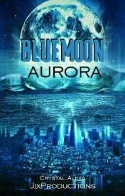 BLUE Moon: Aurora (SNSD Fanfic en Español) borrador by JixProductions