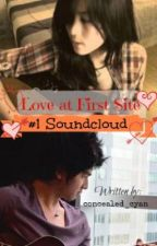 Love at First Site: #1 ♫♪ Soundcloud ♫♪ .SHORT STORY. by RukataXia