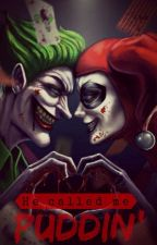 He called me Puddin' by StarInMourning