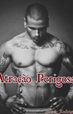Atração Perigosa by Bruuh_Rodrigues_06