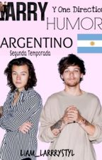 Humor Argentino ~Larry y One Direction~ 2da temporada  by liam_larrystyl