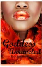 Goddess Unravelled by ELatimer