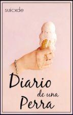 Diario de una Perra by suicxde