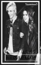 All Over Again |RAURA||Fanfic||SIN EDITAR| by notasawrap