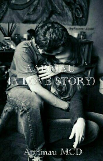 AARMAU (A LOVE STORY)