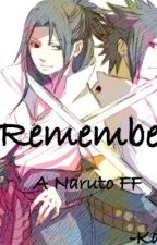 Remember (Naruto FF) by burlesqueslay