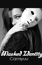Masked Identity by camiyuuchan21