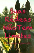 Suas Rédeas Não Tem Limites  by lolah123457