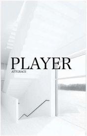 Player  by AttGrace