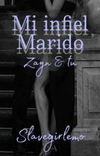 Mi Infiel Marido-Zayn&Tú  by SlaveGirlEmo