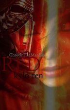 RED [KYLO REN] [✔️] by _GhostInTheMachine_