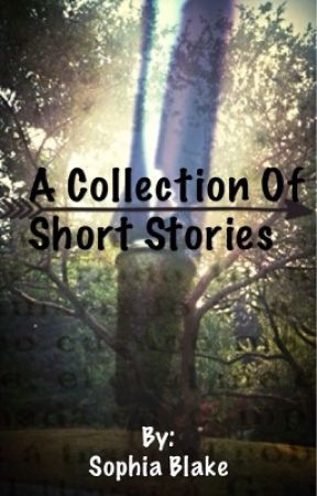 A collection of short stories by Soph_Blake