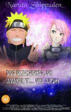 Dos dimensiones , un avatar, y...un amor? #Book1 (Naruto y tu) by Naruto_Shippuden_