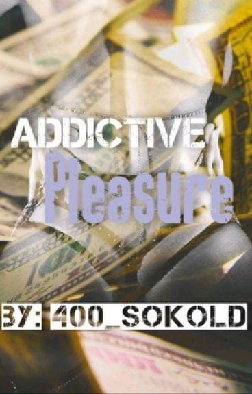 Addictive Pleasure (Short Story)