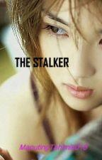 The Stalker (SHORT STORY) GXG by MaputingTahimik018
