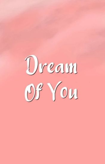 Dream Of You