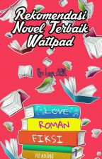 Rekomendasi Novel Terbaik di Wattpad by Lucy_ACM
