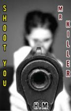 Shoot You MR. Killer by Polkadot_Adwa