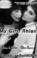 My Girl, Rhian (RaStro Fanfic) by xoxo_sailorMOON
