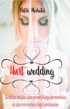 Hurt wedding by putrimaheta