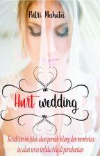 Hurt wedding (Revisi) by putrimaheta