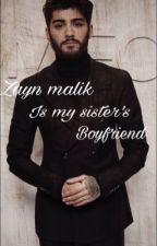 Zayn Malik is my sister's boyfriend [Z.S]- ✅  by Katty_Malik