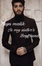 Zayn Malik is my sister's boyfriend [Z.S]🏳️‍🌈 - ✅  by Katty_Malik