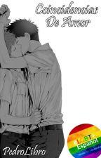 Coincidencias De Amor (Gay/BL) by PedroLibro