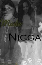 Made Nigga#1 by GlizzyDaughter