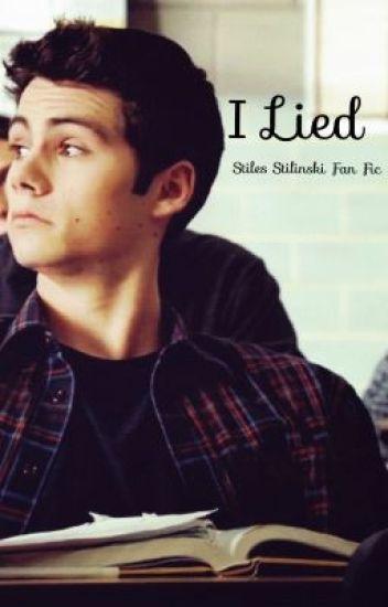 I Lied- Stiles Stilinski Fan Fic