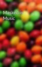Masked in Music by CandyFreak