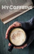 My Caffeine by chicbell