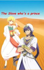 The slave who's a prince by AloisxSenpai
