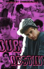 Our Destiny |Cameron Dallas| by chargedallas