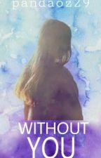 Without You by pandaoz29