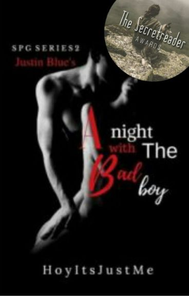 SPG Series 2: A Night With The Badboy (Completed)