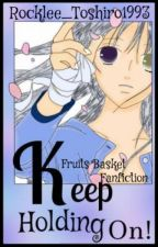 Keep Holding On ||Fruits Basket|| by Rocklee_Toshiro1993