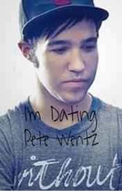 Im Dating Pete Wentz by MattyBrooke81