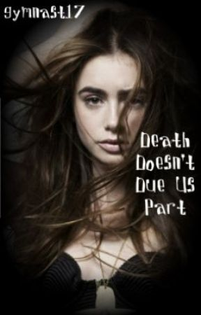 Death Doesn't Due Us Part (Haunted) by gymnast17