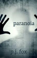 Paranoia by pjfoxwrites