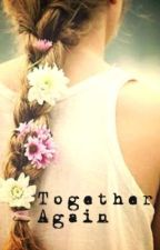 Together Again (Marauders Fanfic) by thatpotterheadchick