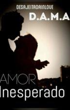Amor Inesperado by DesajeitadaInLove