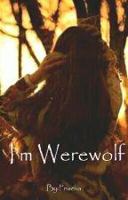 I'm Werewolf by Priselia